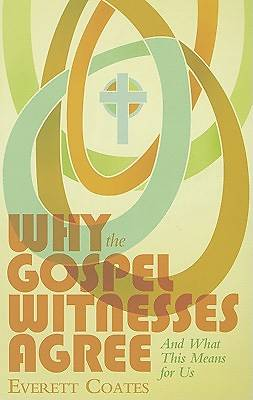 Why the Gospel Witnesses Agree