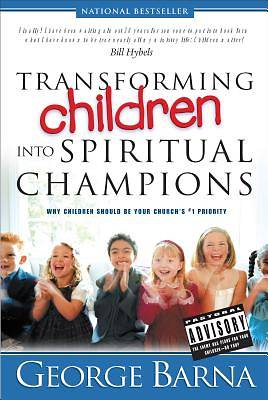 Transforming Children Into Spiritual Champions [ePub Ebook]
