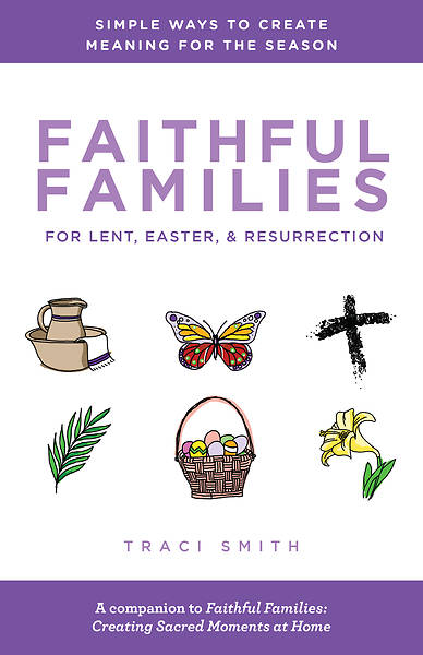 Picture of Faithful Families for Lent, Easter, and Resurrection
