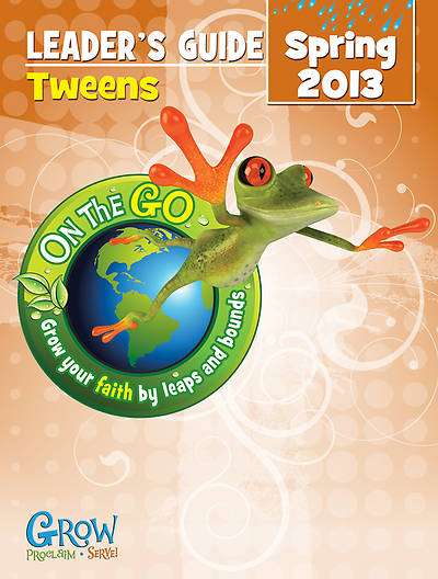 On the Go: Tween Leaders Guide Spring 2013