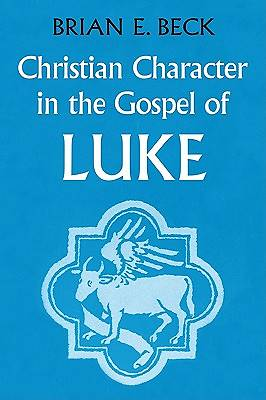 Christian Character in the Gospel of Luke