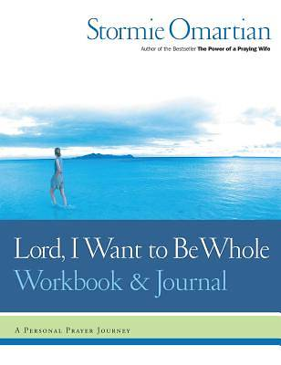 Lord, I Want to Be Whole Workbook