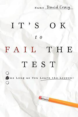 Its Ok to Fail the Test