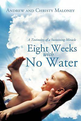Eight Weeks with No Water