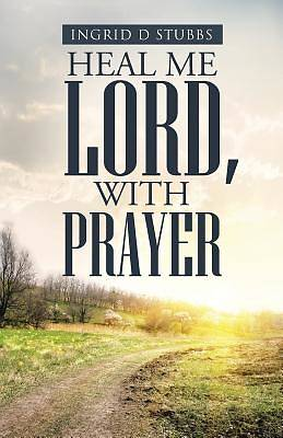 Picture of Heal Me Lord, with Prayer