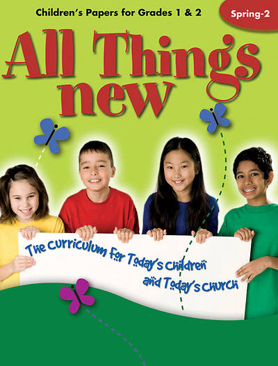 All Things New Childrens Papers (Grades 1-2) Spring 2