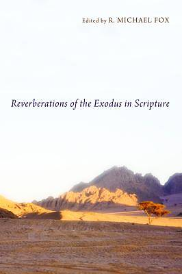 Reverberations of the Exodus in Scripture