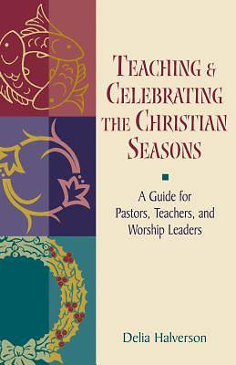 Picture of Teaching and Celebrating The Christian Seasons