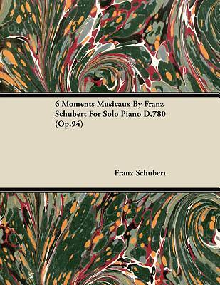 6 Moments Musicaux By Franz Schubert For Solo Piano D.780 (Op.94) [ePub Ebook]