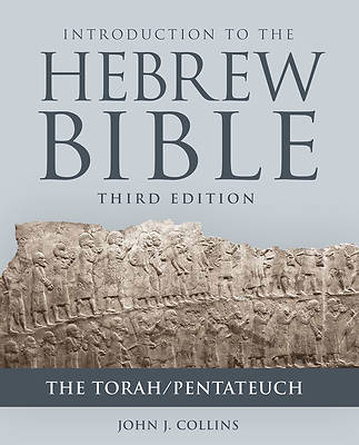 Introduction to the Hebrew Bible, Third Edition - The Torah/Pentateuch