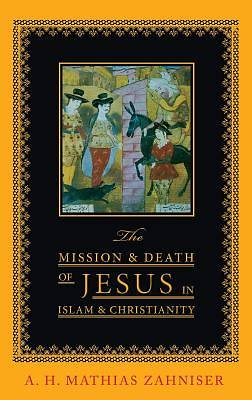 Picture of The Mission and Death of Jesus in Islam and Christianity