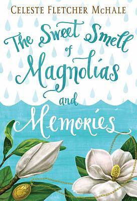 Picture of The Sweet Smell of Magnolias and Memories