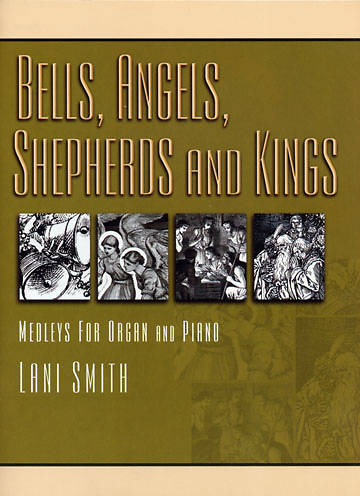 Bells, Angels, Shepherds and Kings Organ and Piano Collection