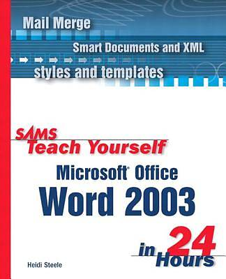 Sams Teach Yourself Microsoft Office Word 2003 in 24 Hours [Adobe Ebook]