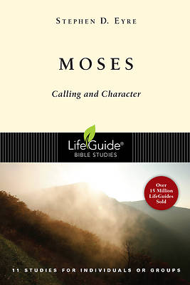 Lifeguide Bible Study - Moses