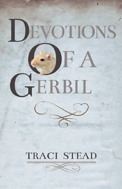 Devotions of a Gerbil