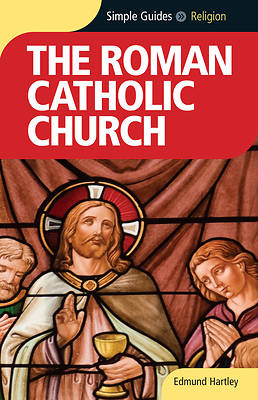Simple Guides the Roman Catholic Church