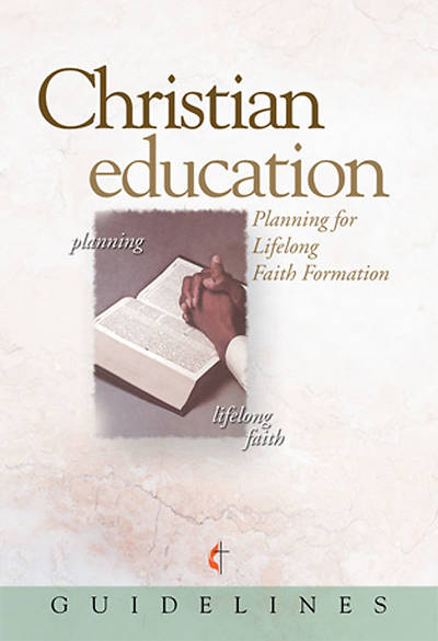Guidelines for Leading Your Congregation 2009-2012 - Christian Education