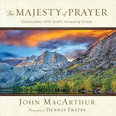 The Majesty of Prayer