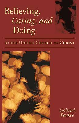 Believing, Caring, and Doing in the United Church of Christ