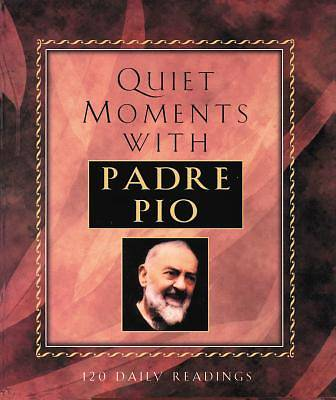 Quiet Moments with Padre Pio