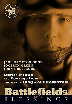 Stories of Faith and Courage From the War in Iraq & Afghanistan