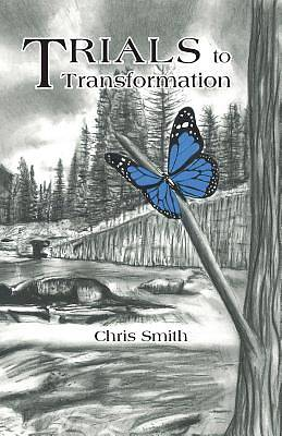 Trials to Transformation