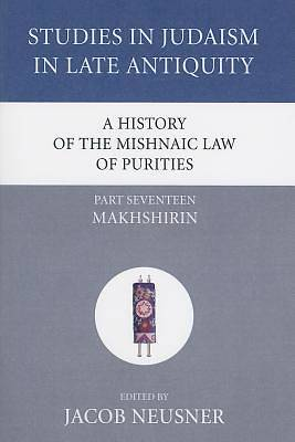 A History of the Mishnaic Law of Purities, Part Seventeen