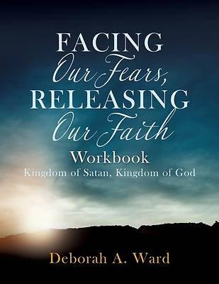 Picture of Facing Our Fears, Releasing Our Faith