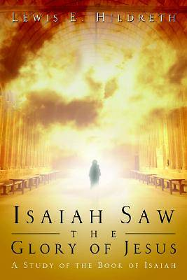 Isaiah Saw the Glory of Jesus