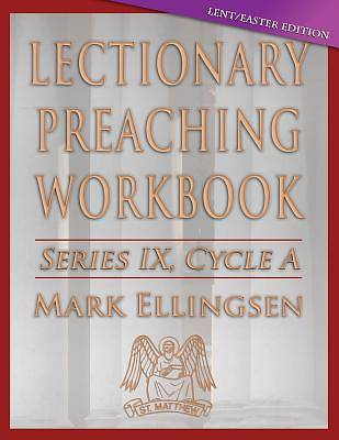 Lectionary Preaching Workbook, Cycle a - Lent / Easter Edition