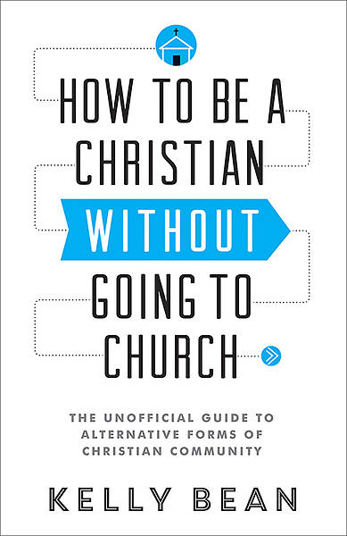 How to Be a Christian without Going to Church [ePub Ebook]