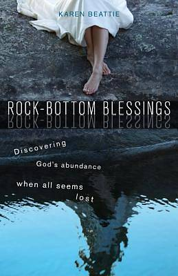 Rock-Bottom Blessings