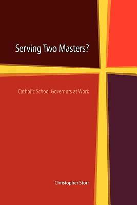 Serving Two Masters? Catholic School Governors at Work
