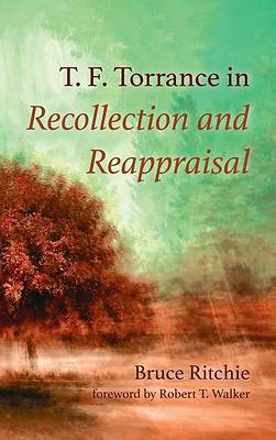 Picture of T. F. Torrance in Recollection and Reappraisal