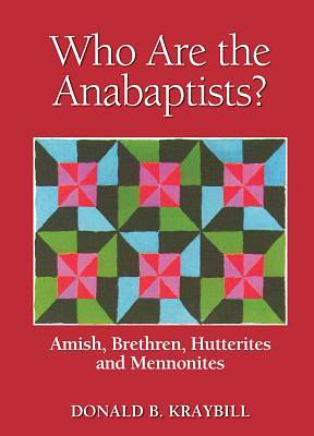 Who Are the Anabaptists?