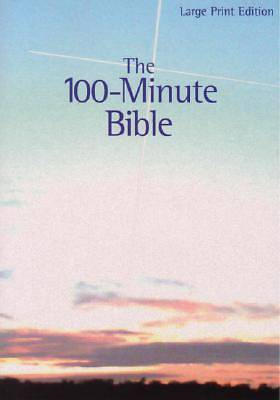 The 100-Minute Bible Large Print Edition
