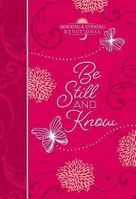 Picture of Be Still and Know (Morning & Evening Devotional)