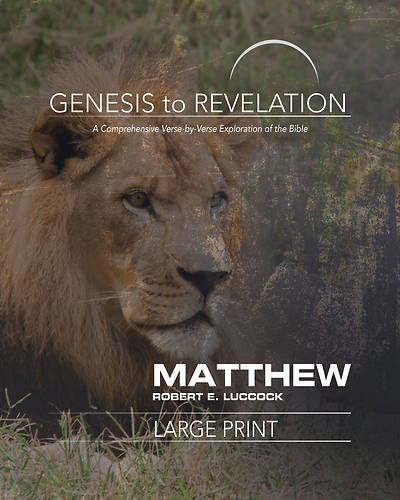 Genesis to Revelation: Matthew Participant Book [Large Print]
