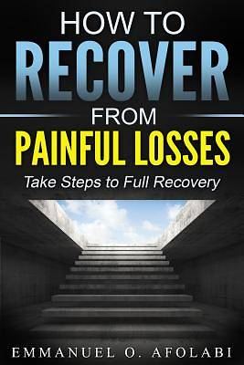 Picture of How to Recover from Painful Losses