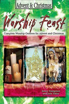 Worship Feast: Advent & Christmas