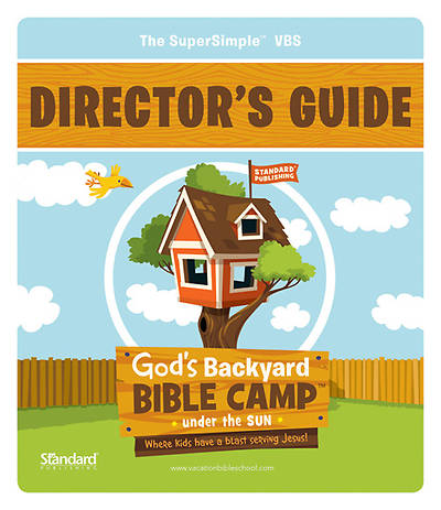 Standard Vacation Bible School 2013 God's Backyard Bible Camp Under the Sun Directors Guide