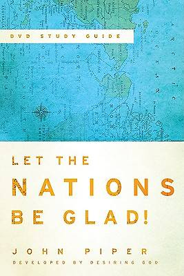 Let the Nations Be Glad! Study Guide