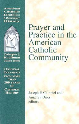 Prayer and Practice in the American Catholic Community