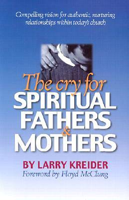 Picture of The Cry for Spiritual Fathers & Mothers