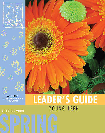 Living the Good News Spring Leaders Guide 2009 [Lutheran Version]