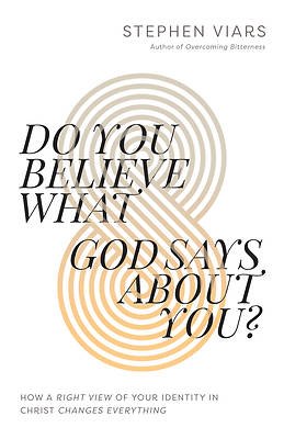 Picture of Do You Believe What God Says about You?