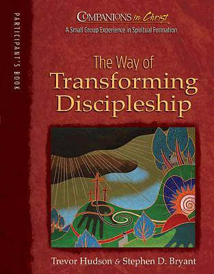 Companions in Christ: The Way of Transforming Discipleship - Participants Guide