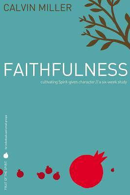 Fruit of the Spirit Study Series - Faithfulness