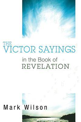 The Victor Sayings in the Book of Revelation